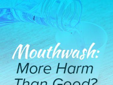 Mouthwash: More Harm Than Good?